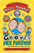 Gnomes are Forever (Oli & Skipjacks Tales/Trouble), Jenkinson, Ceci, New Book