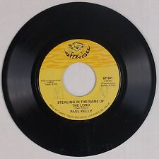 PAUL KELLY: Stealing in the Name of the Lord HAPPY TIGER Soul 45 NM-
