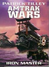 Amtrak Wars Vol.3: IRON MASTER: Iron Master Bk. 3,Patrick Tilley