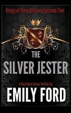NEW The Silver Jester (Kings of New Orleans) (Volume 2) by Emily Ford
