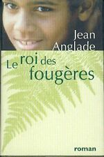Le roi des fougeres.Jean ANGLADE. France loisirs A005
