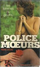 PIERRE LUCAS LES FEMMES DU GOUROU   POLICE DES MOEURS 9