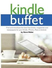 Kindle Buffet: Find and Download the Best Free Books, Magazines and Newspapers f