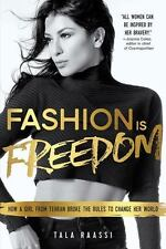 FASHION IS FREEDOM - RAASSI, TALA - NEW PAPERBACK BOOK FREE SHIPPING