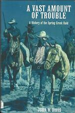 A Vast Amount of Trouble : A History of the Spring Creek Raid     Winter Reading
