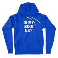 Is My Bike Ok? Sweater Pullover Hoodie Unisex Sweatshirt Gift Funny Cycling