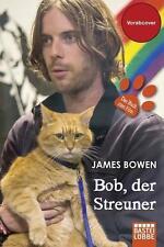Bob, der Streuner von James Bowen (2016, Taschenbuch)