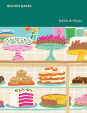 NEW Beatrix Bakes By Natalie Paull Hardcover Free Shipping