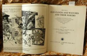 OLD CLOCKS AND WATCHES AND THEIR MAKERS. A HISTORICAL AN DESCRIPTIVE., BRITTEN'