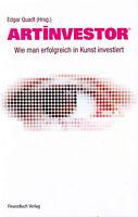 SONDERPEIS: Edgar  Quadt Artinvestor. Erfolgreich in Kunst investieren Ratgeber