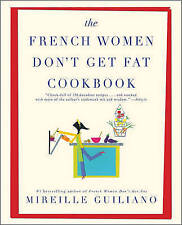 NEW The French Women Don't Get Fat Cookbook by Mireille Guiliano