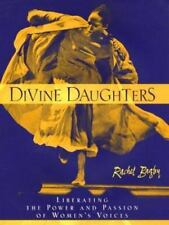 Divine Daughters: Liberating the Power and Passion of Women's Voices by Bagby,
