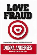 Love Fraud: How marriage to a sociopath fulfilled my spiritual plan