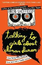 Talking to Girls About Duran Duran: One Young Man's Quest for True Love and a Co