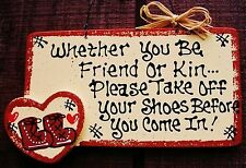 Almond Sign Friend or Kin TAKE OFF Remove Your SHOES Rustic Wall Decor Plaque