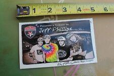 Jeff Phillips Tribute EMBASSY Skateboards SK8 GNAR Vintage Skateboarding STICKER