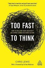 Too Fast to Think: How our 24/7 Hyper-connected Work Culture is Destroying ou...
