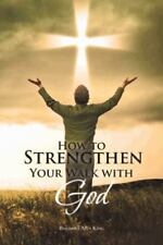How to Strengthen Your Walk with God by Barbara Ann King (2013, Paperback)