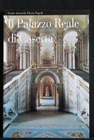 IL PALAZZO REALE DI CASERTA. AA.VV. Electa Napoli.