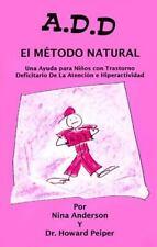 A.D.D. el método natural: una ayuda para niños con trastorno deficitario de