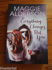 MAGGIE ALDERSON - EVERYTHING CHANGES BUT YOU