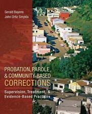 Probation, Parole, and Community-Based Corrections : Supervision, Treatment, and