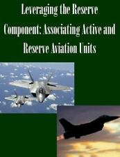 Leveraging the Reserve Component: Associating Active and Reserve Aviation...