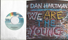 DAN HARTMAN * 45 * We Are The Young * 1984 #25 * UNPLAYED MINT VINYL * with PS