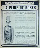 PUBLICITÉ PRESSE 1907 LA PLUIE DE ROSES BEAUTÉ DU TEINT PARFUMERIE CAPILLOGÈNE