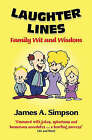 Laughter Lines: Family Wit and Wisdom by James A. Simpson (Paperback, 2007)