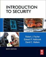 Introduction to Security, Ninth Edition by Fischer Ph.D., RobertHalibozek MBA…