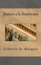 Justicia a la Americana by Gilberto de Murguía (2013, Paperback)