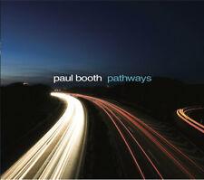 RARE!  PAUL BOOTH - PATHWAYS CD ALBUM UK 2009 DIGIPACK NEW SEALED CD JAZZ JAZZ