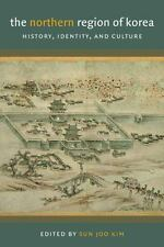 The Northern Region of Korea: History, Identity, and Culture (Center For Korea S