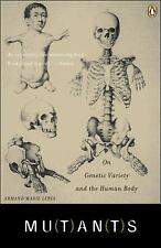 Mutants : On Genetic Variety and the Human Body by Armand Marie Leroi (2005,...