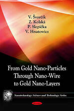 From Gold Nano-Particles Through Nano-Wire to Gold Nano-Layers (Nanotechnology S