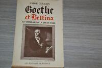 GOETHE ET BETTINA - LE VIEILLARD ET LA JEUNE FILLE : ANDRÉ GERMAIN / 1939 / E20