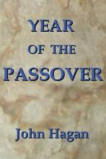Year of the Passover: Jesus and the Early Christians in the Roman Empire PB