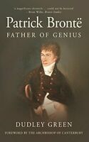 Patrick Bronte: Father of Genius by Green, Dudley Paperback Book The Fast Free
