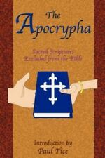 The Apocrypha: Sacred Scriptures Excluded from the Bible (Paperback or Softback)
