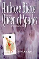 Ambrose Bierce and the Queen of Spades: A Mystery Novel by Hall, Oakley , Hardco