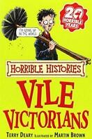 The Vile Victorians (Horrible Histories) by Terry Deary, Good Used Book (Paperba