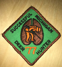 Vintage MICHIGAN DNR SUCCESSFUL DEER HUNTER PATCH 1977 Season - RARE EUC