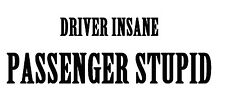 Driver insane decal sticker ute bns float truck bus car 100x300mm