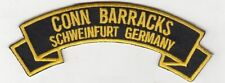 """Conn Barracks, Schweinfurt ( Pig Town!) Germany embroidered 4"""" scroll tab patch"""