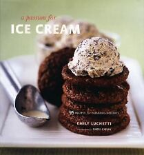 A Passion for Ice Cream: 95 Recipes for Fabulous Desserts-ExLibrary