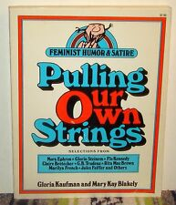 Pulling Our Own Strings : Feminist Humor and Satire (1980) PB