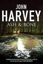 Ash and Bone by John Harvey (Hardback, 2005)