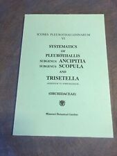 Systematics of Pleurothallis & Trisetella Orchidaceae by Carlyle A Luer 1989