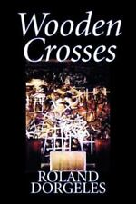 Wooden Crosses by Roland Dorgeles, Fiction, Historical, Literary, War & Military